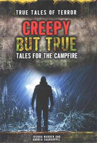 Creepy But True: Tales for the Campfire