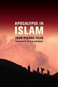 Apocalypse in Islam - Jean-pierre Filiu  M. B. (TRN) Debevoise  Jean-pierre Filiu - böcker (9780520264311)     Bokhandel