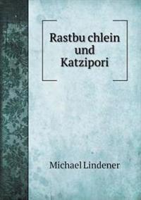 Rastbu Chlein Und Katzipori