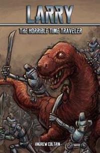 Larry the Horrible Time Traveler