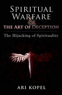 Spiritual Warfare & the Art of Deception
