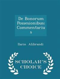 de Bonorum Possesionibus; Commentarius - Scholar's Choice Edition