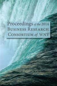 Proceedings of the 2014 Business Research Consortium Conference