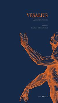Vesalius : anatomins mästare
