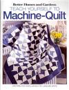 Better Homes and Gardens Teach Yourself to Machine-Quilt