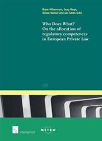 Who Does What? on the Allocation of Regulatory Competences in European Private Law