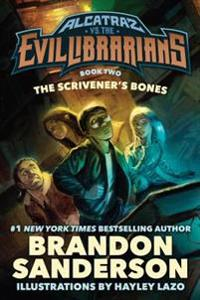 The Scrivener's Bones: Alcatraz vs. the Evil Librarians