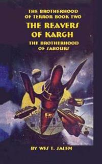 The Reavers of Kargh: The Brotherhood of Terror Book Two