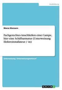 Fachgerechtes Anschlieen Einer Lampe, Hier Eine Schiffsarmatur (Unterweisung Elektroinstallateur / -In)