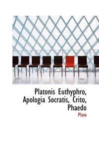 Platonis Euthyphro, Apologia Socratis, Crito, Phaedo