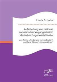 Aufarbeitung Von Nationalsozialistischer Vergangenheit in Deutscher Gegenwartsliteratur