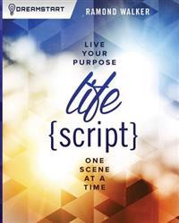 Lifescript: Live Your Purpose One Scene at a Time