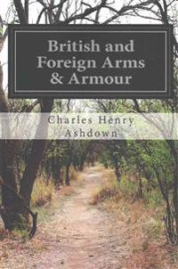 British and Foreign Arms & Armour