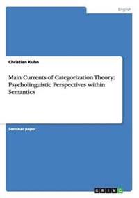 Main Currents of Categorization Theory