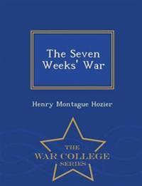 The Seven Weeks' War - War College Series