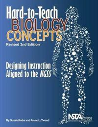 Hard-to-teach biology concepts - designing instruction aligned to the ngss