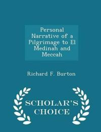 Personal Narrative of a Pilgrimage to El Medinah and Meccah - Scholar's Choice Edition