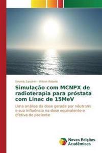 Simulacao Com McNpx de Radioterapia Para Prostata Com Linac de 15mev