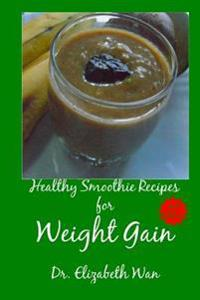 Healthy Smoothie Recipes for Weight Gain 2nd Edition