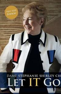 Let It Go: The Memoirs of Dame Stephanie Shirley