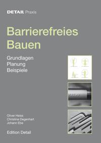 Barrierefreies Bauen: Grundlagen, Planung, Beispiele