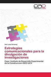 Estrategias Comunicacionales Para La Divulgacion de Investigaciones