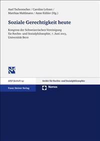 Soziale Gerechtigkeit Heute: Kongress Der Schweizerischen Vereinigung Fur Rechts- Und Sozialphilosophie, 7. Juni 2013, Universitat Bern