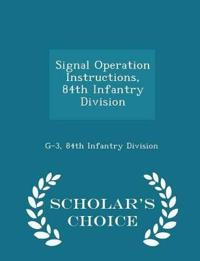 Signal Operation Instructions, 84th Infantry Division - Scholar's Choice Edition