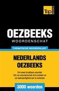 Thematische Woordenschat Nederlands-Oezbeeks - 3000 Woorden