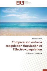 Comparaison Entre La Coagulation Floculation Et l'�lectro-Coagulation
