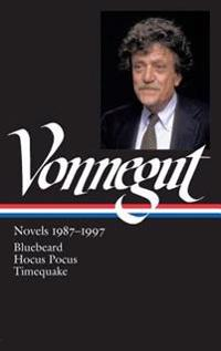 Kurt Vonnegut: Novels 1987-1997: Bluebeard / Hocus Pocus / Timequake: Library of America #273