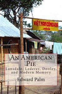 An American Pie: Lansdale, Lederer, Dooley, and Modern Memory