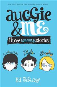 Auggie and Me: Three Wonder Stories
