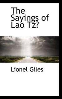 The Sayings of Lao Tz?