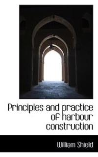 Principles and Practice of Harbour Construction
