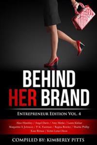 Behind Her Brand: Entrepreneur Edition Vol 4