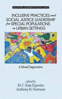 Inclusive Practices and Social Justice Leadership for Special Populations in Urban Settings