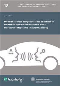 Modellbasierter Testprozess der akustischen Mensch-Maschine-Schnittstelle eines Infotainmentsystems im Kraftfahrzeug