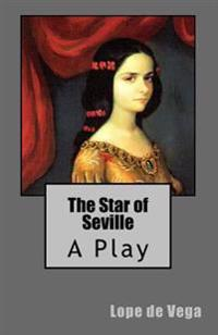 The Star of Seville: A Play