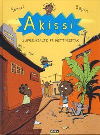 Akissi. Superhjälte på hett plåttak