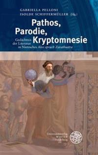 Pathos, Parodie, Kryptomnesie: Das Gedachnis Der Literatur in Nietzsches 'Also Sprach Zarathustra'