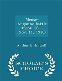 Meuse-Argonne Battle (Sept. 26 - Nov. 11, 1918) - Scholar's Choice Edition