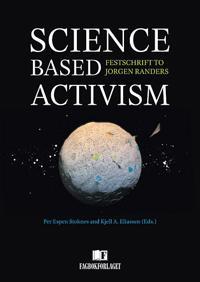 Science Based Activism: Festschrift to Jorgen Randers