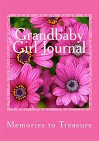 Grandbaby Girl Journal: Grandchildren Are the Crown of the Aged, and the Pride of Children Is Their Parents.