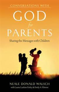 Conversations With God for Parents