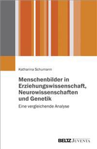 Menschenbilder in Erziehungswissenschaft, Neurowissenschaften und Genetik
