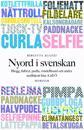 Nyord i svenskan: Blogg, fulbryt, pudla, rondellhund och andra nytillskott