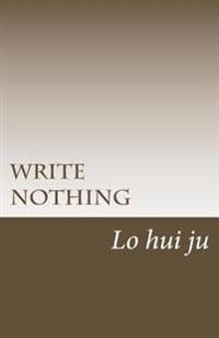 Write Nothing