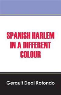 Spanish Harlem in a Different Colour