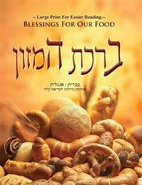 Blessings for Our Food - Birkat Hamazon